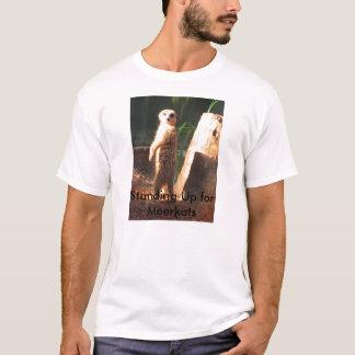 Stehend oben für Meerkats T-Shirt