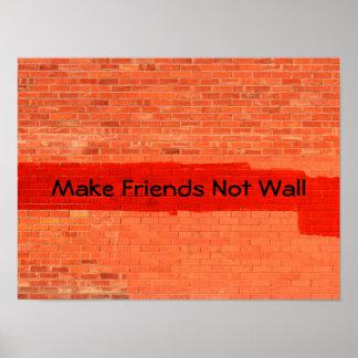 """""""Stellen Sie Freund-nicht Wand-"""" cooler Spaß Poster"""
