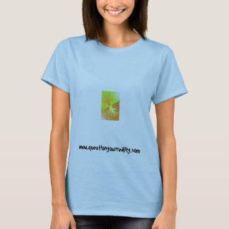 Stellen Sie Ihre Wirklichkeit in Frage T-Shirt