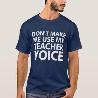 Stellen Sie mich Gebrauch Shirt nicht her