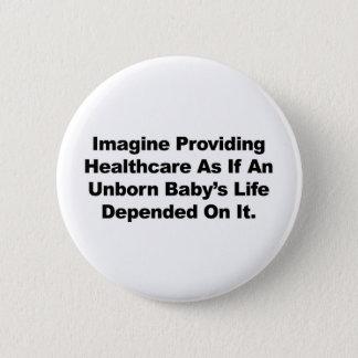 Stellen Sie vor sich, Gesundheitswesen für Runder Button 5,1 Cm