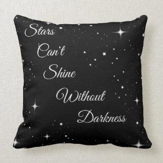 Sterne können nicht ohne Dunkelheit glänzen Kissen