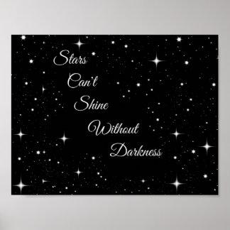 Sterne können nicht ohne Dunkelheit glänzen Poster