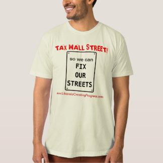 Steuer Wall Street also wir kann unsere Straßen T-Shirt