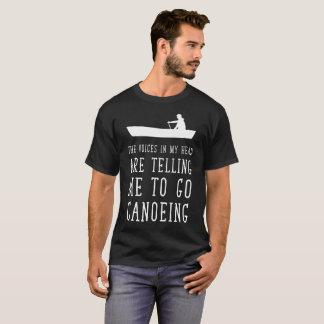 Stimmen in meinem Kopf, der mich bittet Canoeing T-Shirt