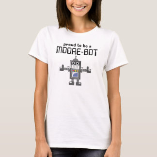 Stolz, ein Moore-Bot zu sein T-Shirt