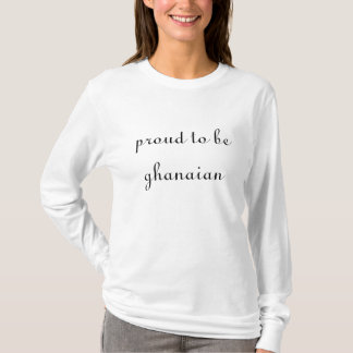 stolz, ghanaisch zu sein T-Shirt