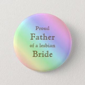 Stolzer Vater eines lesbischen Runder Button 5,1 Cm