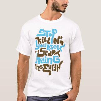 stopkillingyaself02_2f T-Shirt