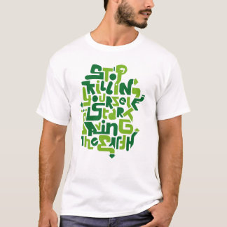 stopkillingyaself_2f T-Shirt
