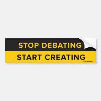 Stoppen Sie, die Anfangsschaffung zu debattieren Autoaufkleber