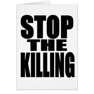 Stoppen Sie die Tötung - protestieren Sie lautes Grußkarte