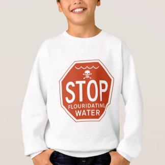 STOPPEN Sie FLUORIDATING WASSER - Sweatshirt