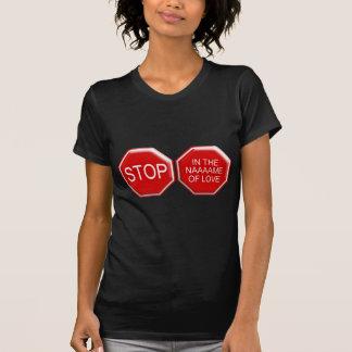 Stoppen Sie im Namen der Liebe T-Shirt