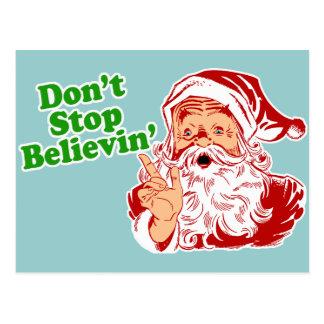 Stoppen Sie nicht, an Sankt zu glauben Postkarte