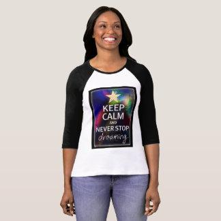 Stoppen Sie nie zu träumen T-Shirt