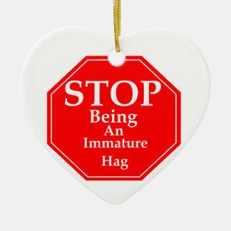 Stoppen Sie Unreife #3 Keramik Ornament