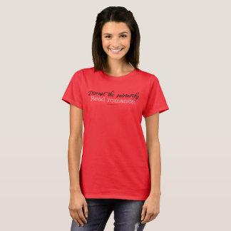 Stören Sie den Patriarchy. Lesen Sie Romance. T-Shirt