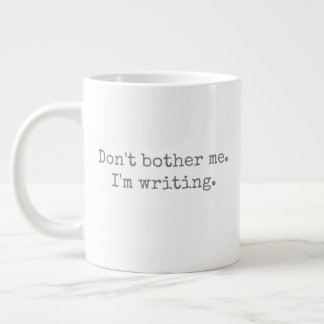 Stören Sie mich nicht. Ich schreibe Jumbo-Tasse