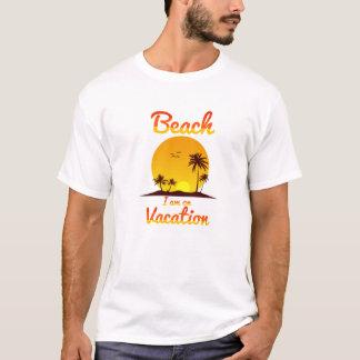 Strand bin ich auf Ferien T-Shirt
