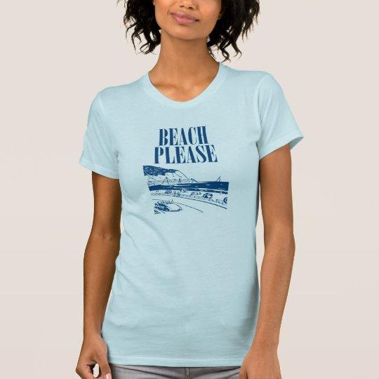 Strand bitte T-Shirt