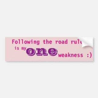 Straßenregeln sind meine eine Schwäche Autoaufkleber