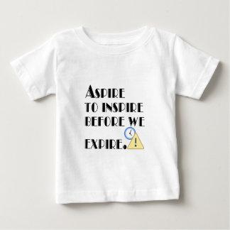 Streben Sie zu inspirieren, bevor wir ablaufen Baby T-shirt