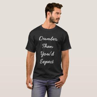 Stummer als Sie würde sarkastischen T - Shirt