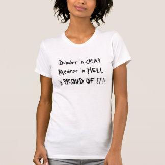 Stummeres gemeineres stolzes auf es T-Shirt