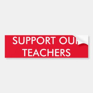 Stützen Sie unsere Lehrer rotes weißes modisches Autoaufkleber