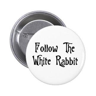 Suivez le lapin blanc badge rond 5 cm