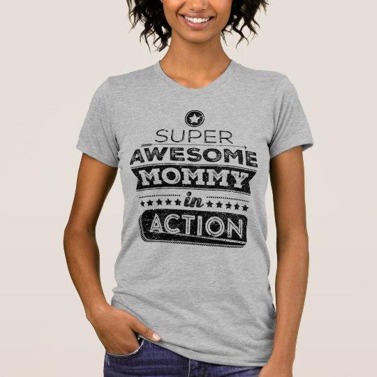 Super fantastische Mama in der Aktion T-Shirt