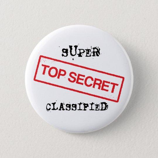 Superspitze - Geheimnis klassifizierte pinback Runder Button 5,7 Cm