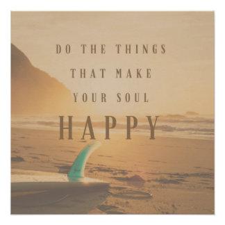 Surfers tun die Sachen, die Ihr Soul glücklich Poster