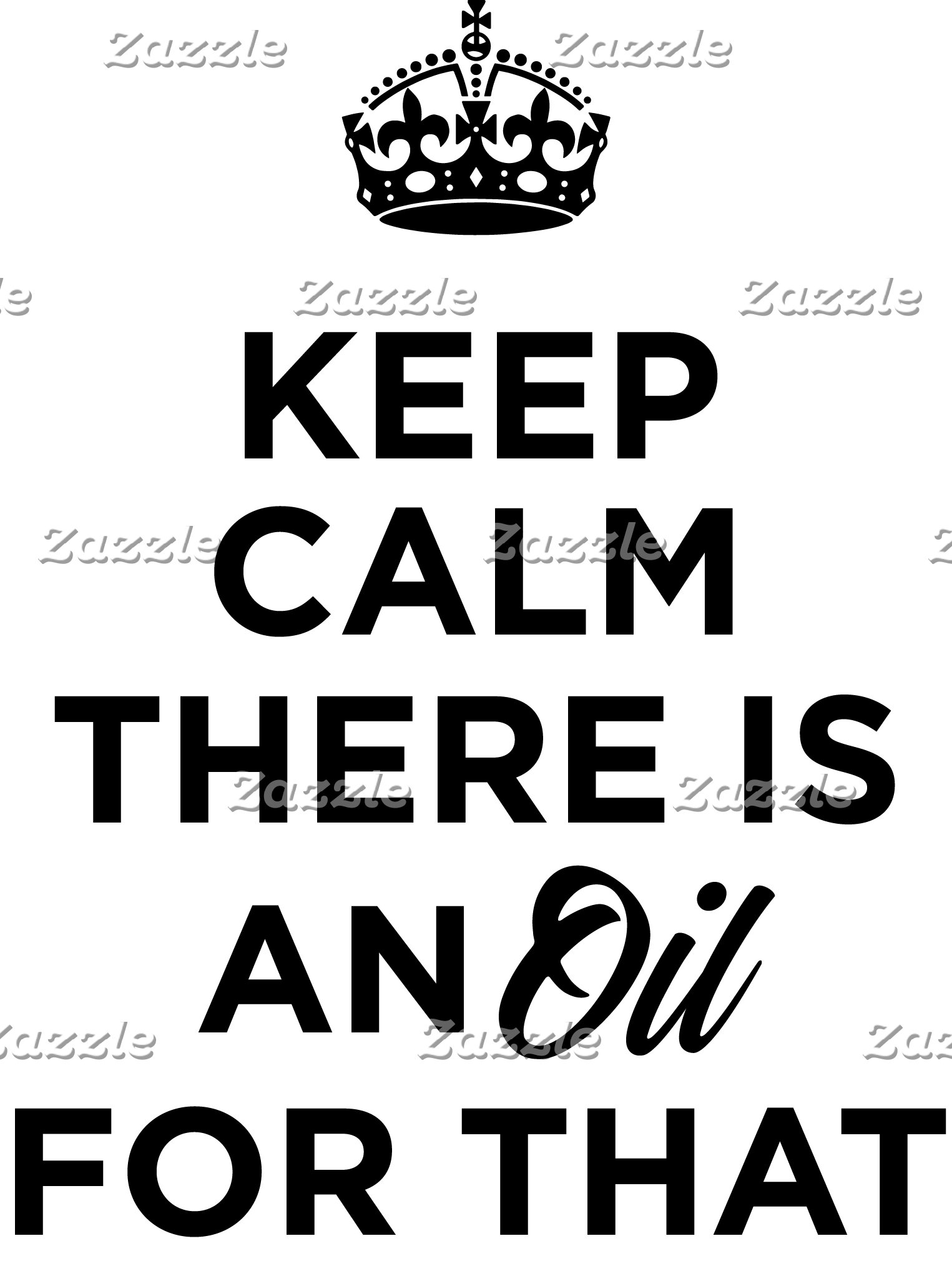 Keep Calm, There is an Oil for That