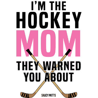 Hockey Mom Warned You About