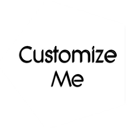 CUSTOMIZE ME