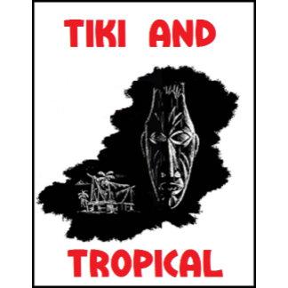 Tiki and Tropical