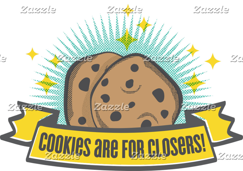 Cookies are for Closers!
