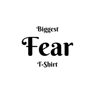 Biggest Fear