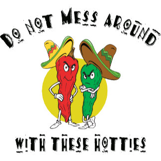 Do Not Mess Around With These Hotties T-Shirt