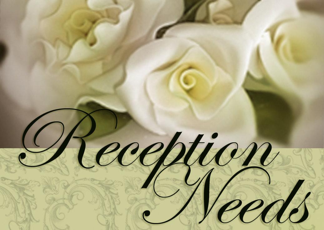 Reception Needs