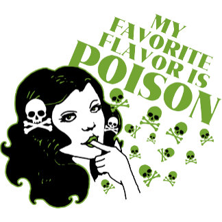 My Favorite Flavor is Poison
