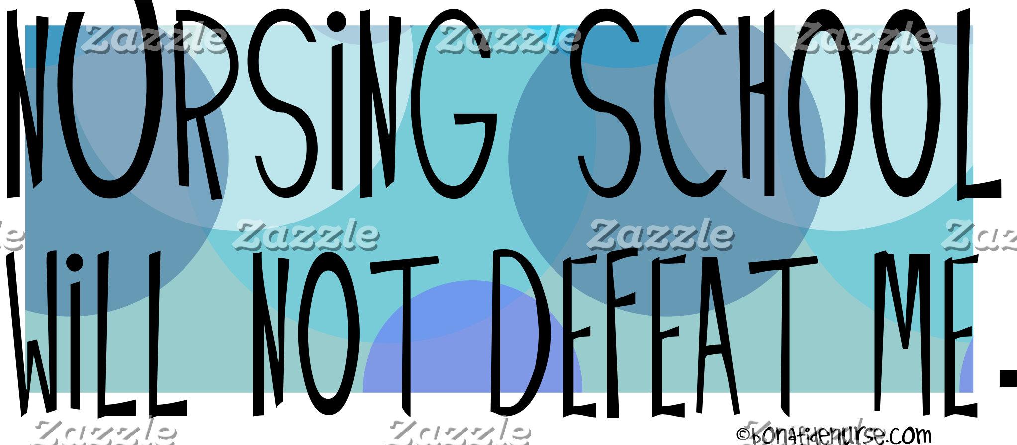 Nursing School will not Defeat Me