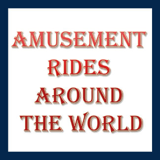 Amusement Rides around the World