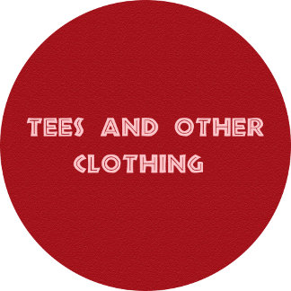Tees and other clothing