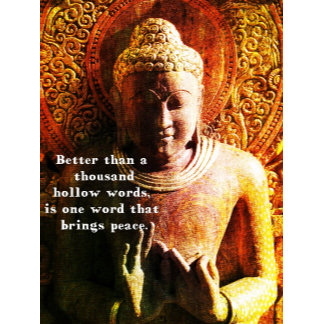 Better than a thousand hollow words, is one word t