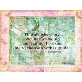 I'll walk where my own nature would be leading