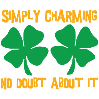 Irish - Simply Charming No Doubt About It T-Shirt