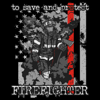 Firefighter To Save and Protect
